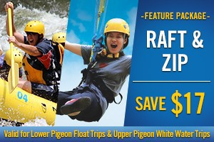 Feature Package - Whitewater Rafting and Zipline Course - Save $17 (valid for Lower Pigeon River Float and Upper Pigeon River Whitewater Rafting Trips)