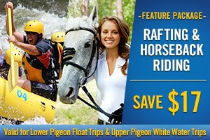 Feature Package - Whitewater Rafting and Horseback Riding - Save $17 (valid for Lower Pigeon River Float and Upper Pigeon River Whitewater Rafting Trips)